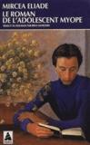 Mircea Eliade - Le roman de l'adolescent myope.