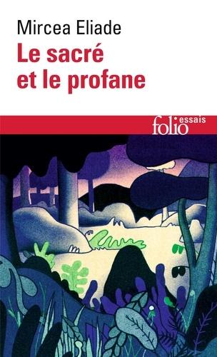Mircea Eliade - Le Sacré et le profane.