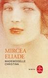 Mircea Eliade - Mademoiselle Christina.