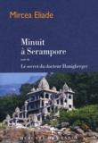 Mircea Eliade - Minuit à Serampore suivi de Le secret du docteur Honigberger.