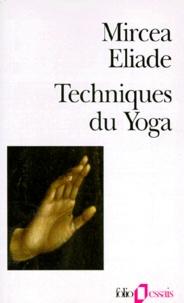 Mircéa Eliade - Techniques du yoga.