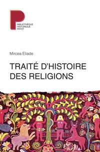 Mircéa Eliade - Traité d'histoire des religions.