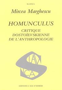 Mircea Marghescu - Homunculus - Critique dostoïevskienne de l'anthropologie.