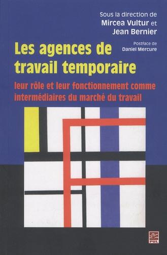 Mircea Vultur et Jean Bernier - Les agences de travail temporaire - Leur rôle et leur fonctionnement comme intermédiaires du marché du travail.