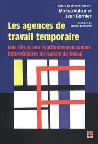 Mircea Vultur et Jean Bernier - Les agences de travail temporaire.