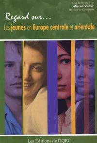Mircea Vultur et  Collectif - Les jeunes en Europe centrale et orientale.