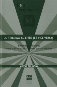 Mirco Bologna - Du tribunal au livre (et vice versa) - Femmes et sorcières dans la littérature italienne (XVe-XVIe siècles).