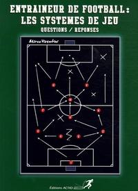 Mirco Visentini - Entraîneur de Football : Les systèmes de jeu en questions/réponses.