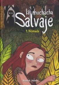 Mireia Perez - La Muchacha Salvaje - 1. Nomada.