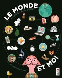Moi et le monde- Une histoire infographique - Mireia Trius |