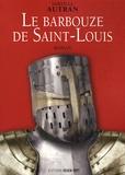 Mireille Autran - Le barbouze de Saint-Louis.