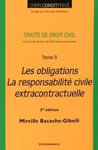 Mireille Bacache-Gibeili - Traité de droit civil - Tome 5, Les obligations, la responsabilité civile extracontractuelle.