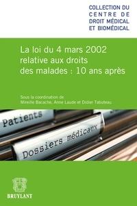 Mireille Bacache et Anne Laude - La loi du 4 mars 2002 relative aux droits des malades : 10 ans après.