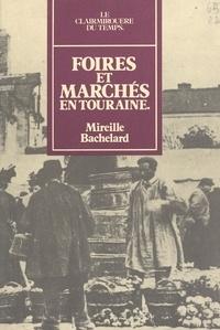 Mireille Bachelard - Foires et marchés en Touraine.