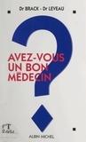 Mireille Ballero et Michel Brack - Avez-vous un bon médecin ?.