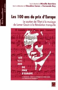 Mireille Barrière - Les 100 ans du prix d'Europe - Le soutien de l'Etat à la musique, de Lomer Gouin à la Révolution tranquille.