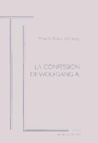 Mireille Batut d'Haussy - La confession de Wolfgang A.