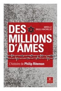 Mireille Baulu-MacWillie - Des millions d'âmes - L'histoire de Philip Riteman.