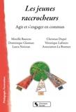 Mireille Baurens et Dominique Glasman - Les jeunes raccrocheurs - Agir et s'engager en commun.