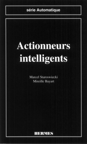 Mireille Bayart et Marcel Staroswiecki - Actionneurs intelligents.