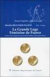 Mireille Beaunier-Palson - La Grande Loge Féminine de France - Femmes et franc-maçonnerie dans la première obédience maçonnique féminine.
