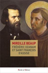Frédéric Ozanam et saint François d'Assise - Mireille Beaup |