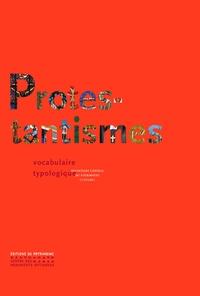 Protestantismes- Vocabulaire typologique - Mireille-Benédicte Bouvet |