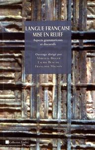Mireille Bilger et Laurie Buscail - Langue française mise en relief - Aspects grammaticaux et discursifs.