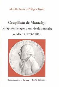 Mireille Bossis - Goupilleau de Montaigu - Les apprentissages d'un révolutionnaire vendéen : 1763-1781.