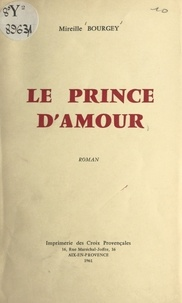 Mireille Bourgey - Le prince d'amour.