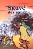 Mireille Boyer - Sauvé des eaux - La vie de Moïse.