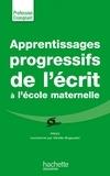 Mireille Brigaudiot - Apprentissages progressifs de l'écrit à la maternelle.