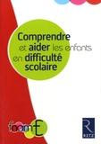 Mireille Brigaudiot et Philippe Cormier - Comprendre et aider les enfants en difficulté scolaire.