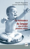 Mireille Brigaudiot et Laurent Danon-Boileau - La naissance du langage dans les deux premières années.
