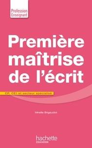 Mireille Brigaudiot - Première maîtrise de l'écrit - CP, CE1 et secteur spécialisé.