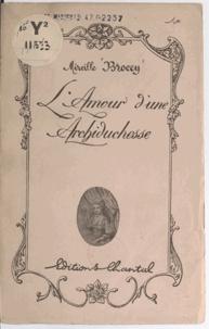 Mireille Brocey - L'amour d'une archiduchesse.