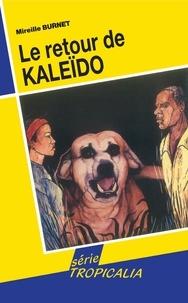 Mireille Burnet - Le retour de Kaleido.