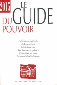 Mireille Calisto et Romain Chetaille - Le guide du pouvoir.