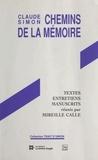 Mireille Calle-Gruber - Claude Simon, chemins de la mémoire.
