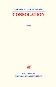 Mireille Calle Gruber - Consolation.