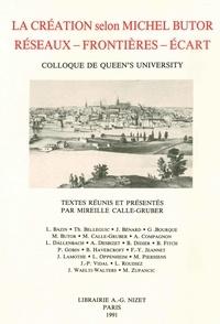 Mireille Calle-Gruber - La création selon Michel Butor : réseaux-frontières-écart - Colloque de Queen's University.