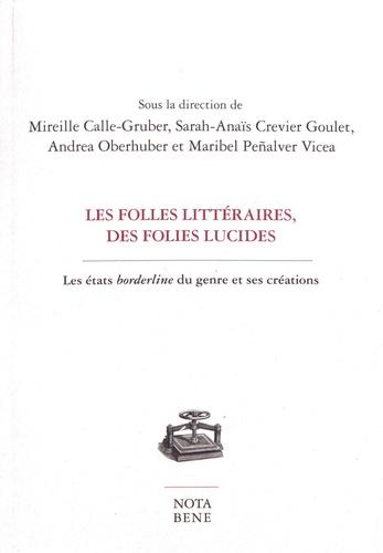 Les folles littéraires, des folies lucides. Les états borderline du genre et ses créations