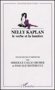 Mireille Calle-Gruber et Pascale Risterucci - Nelly Kaplan - Le verbe et la lumière.