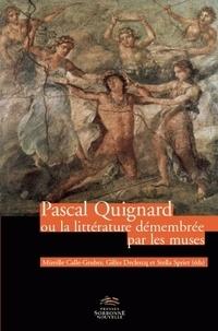 Mireille Calle-Gruber et Gilles Declercq - Pascal Quignard - Ou la littérature démenbrée par les muses. 1 DVD
