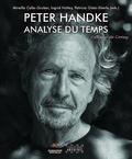 Mireille Calle-Gruber et Ingrid Holtey - Peter Handke - Analyse du temps.
