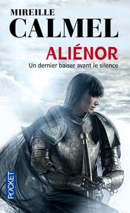 Livres audio gratuits en téléchargement mp3 Aliénor  - Un dernier baiser avant le silence in French ePub iBook DJVU 9782266269742 par Mireille Calmel