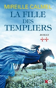 Ebooks Portugal Portugal Télécharger La fille des templiers Tome 2 (French Edition) par Mireille Calmel