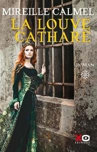 Mireille Calmel - La louve cathare Tome 1 : .