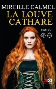 Mireille Calmel - La louve cathare Tome 2 : .