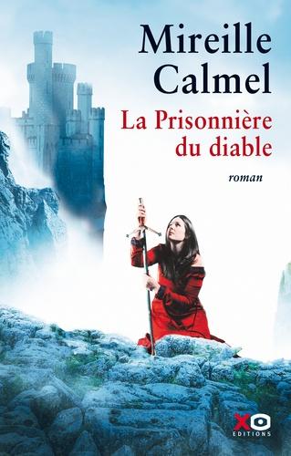 Mireille Calmel - La prisonnière du diable.